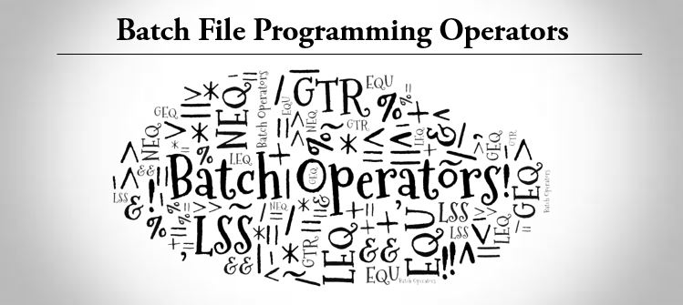 Batch File Programming Operators (Unary, Binary & Others)