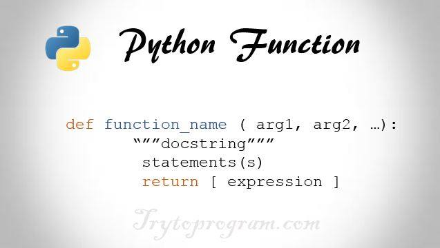 Python Functions (In Depth Tutorial With Examples) - Trytoprogram